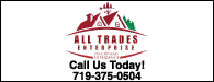 All Trades Enterprises: Call us today! 719-375-0504