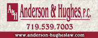 Anderson & Hughes: Attorneys at Law | 719-539-7003