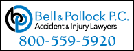 Bell & Pollock PC: Champions of the People | Injury Attorneys | 800-559-5920