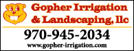 Gopher Irrigation & Landscaping: 970-945-2034