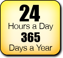 24 Hours a Day | 365 Days a Year